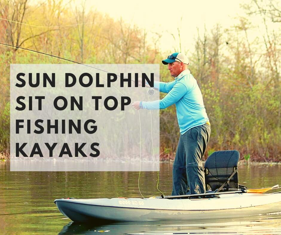 Sun Dolphin Sit On Top Fishing Kayaks review