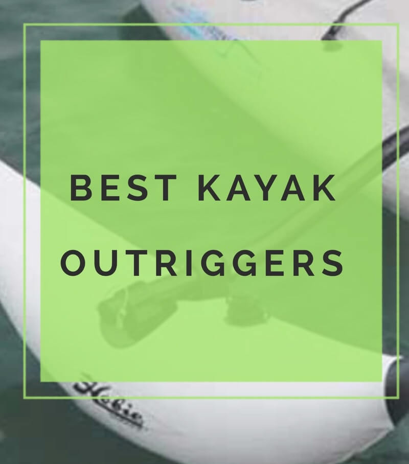 Best kayak outriggers