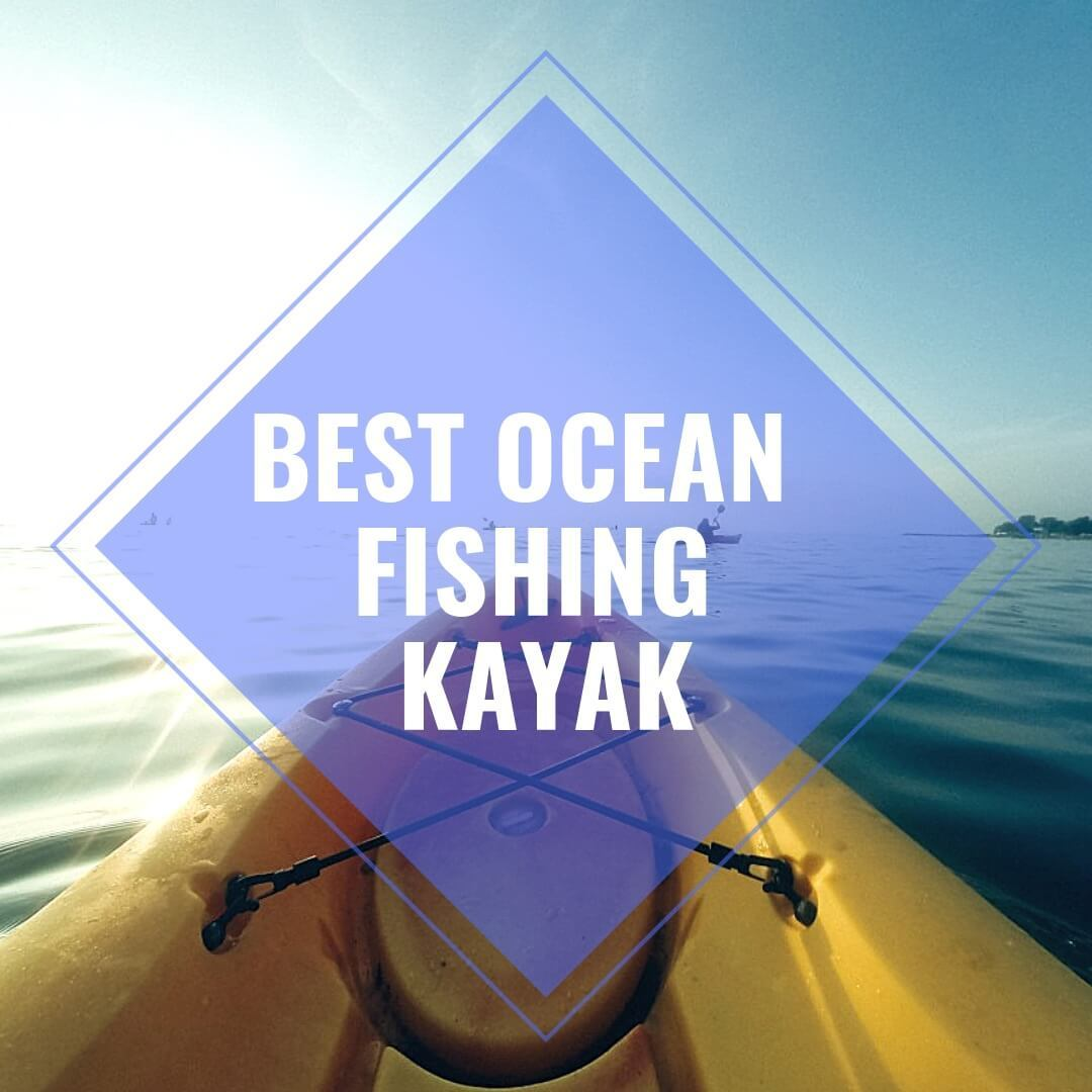 Best Ocean Offshore Fishing Kayak