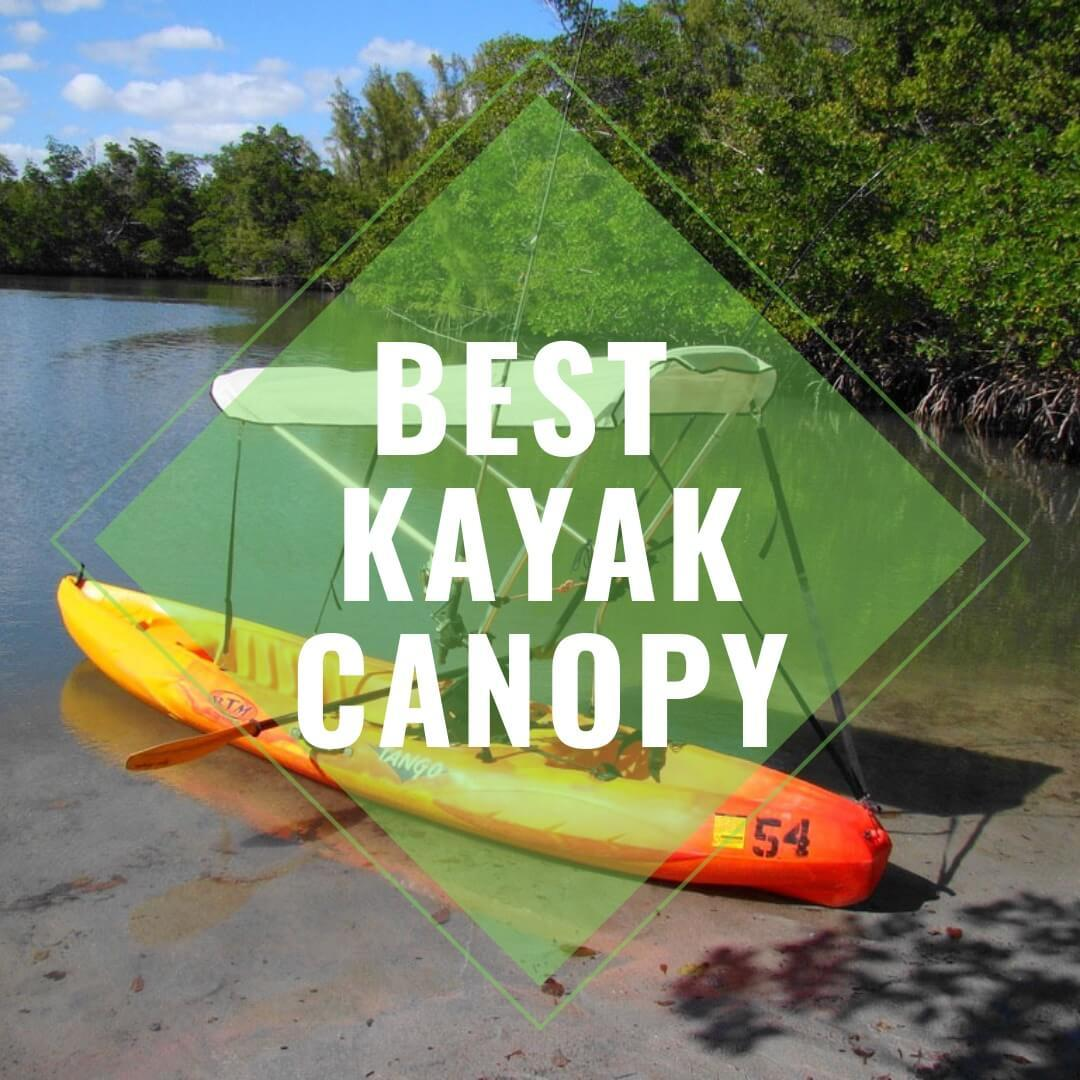 Best Kayak Canopy reviewed